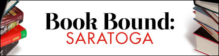Book Bound Saratoga: A Book Lover's Guide to Reading in Saratoga