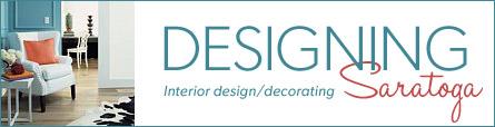Designing Saratoga: A Saratoga Springs Interior Design Blog