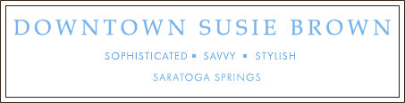 Downtown Susie Brown – Saratoga Shopping Blog For Downtown Saratoga Springs NY