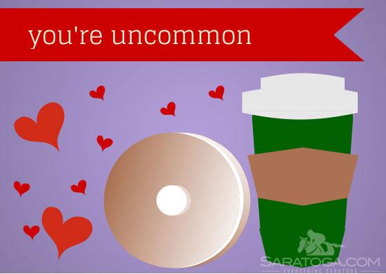 Saratoga Valentine's Cards: You're Uncommon