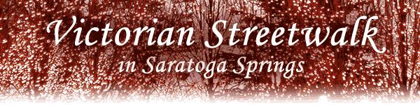 Victorian Streetwalk in Saratoga Springs