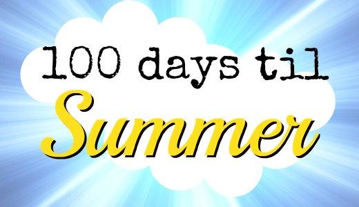 100 days til summer