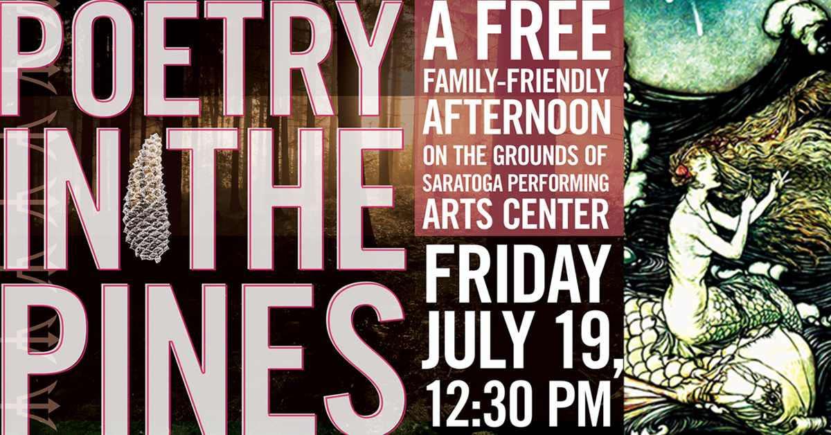 poster for poetry in the pines that says a free family-friendly afternoon on the grounds of the saratoga performing arts center, friday july 19 12:30 pm